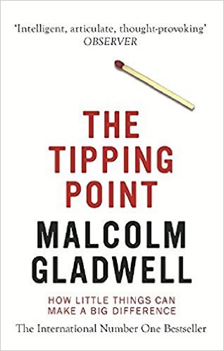 Reading: The Tipping Point: How Little Things Can Make a Big Difference